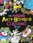 The Amazing Anti-Boredom Colouring Book - Book