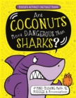 Are Coconuts More Dangerous Than Sharks? : Mind-Blowing Myths, Muddles and Misconceptions - Book