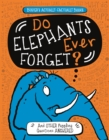 Do Elephants Ever Forget? : And Other Puzzling Questions Answered - Book