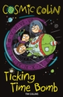 Cosmic Colin : Ticking Time Bomb - eBook