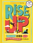 Rise Up : Ordinary Kids with Extraordinary Stories - Book
