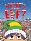 Where's the Elf? : A Christmas Search-and-Find Adventure - Book