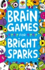 Brain Games for Bright Sparks : Ages 7 to 9 - Book