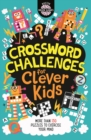 Crossword Challenges for Clever Kids - Book