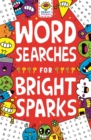 Wordsearches for Bright Sparks : Ages 7 to 9 - Book