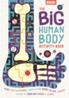 The Big Human Body Activity Book : Mazes, Spot the Difference, Search and Find, Where's the Pair, Counting and other Fun Human Body Puzzles to Complete - Book