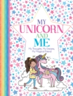 My Unicorn and Me : My Thoughts, My Dreams, My Magical Friend - Book