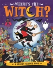 Where's the Witch? : A Spooky Search-and-Find Book - Book