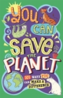 You Can Save The Planet : 101 Ways You Can Make a Difference - Book