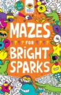 Mazes for Bright Sparks : Ages 7 to 9 - Book