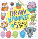 Draw Kawaii in Five Simple Steps - Book