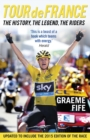 Tour de France : The History, The Legend, The Riders - eBook