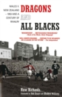 Dragons and All Blacks : Wales v. New Zealand - 1953 and a Century of Rivalry - eBook