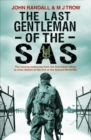 The Last Gentleman of the SAS : A Moving Testimony from the First Allied Officer to Enter Belsen at the End of the Second World War - Book