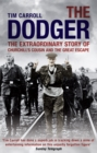 The Dodger : The Extraordinary Story of Churchill's Cousin and the Great Escape - Book