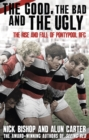 The Good, the Bad and the Ugly : The Rise and Fall of Pontypool RFC - Book
