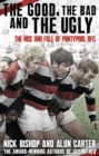 The Good, the Bad and the Ugly : The Rise and Fall of Pontypool RFC - eBook