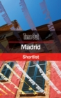 Time Out Madrid Shortlist : Pocket Travel Guide - Book