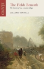 The Fields Beneath : The history of one London Village - eBook