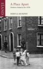 A Place Apart : Northern Ireland in the 1970s - eBook