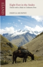 Eight Feet in the Andes : Travels with a Mule in Unknown Peru - eBook