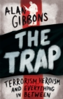 The Trap : terrorism, heroism and everything in between - Book