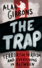 The Trap : terrorism, heroism and everything in between - eBook
