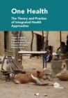 One Health : The Theory and Practice of Integrated Health Approaches - Book