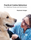 Practical Canine Behaviour : For Veterinary Nurses and Technicians - Book