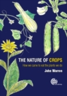 Nature of Crops, The : How we came to eat the plants we do - Book
