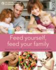 Feed Yourself, Feed Your Family : Good Nutrition and Healthy Cooking for New Mums and Growing Families - Book