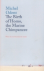 The Birth of Homo, the Marine Chimpanzee : When the tool becomes the master - Book