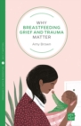 Why Breastfeeding Grief and Trauma Matter - Book
