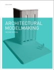 Architectural Modelmaking 2e - Book