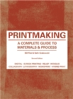 Printmaking Second Edition : A Complete Guide to Materials & Processes - Book