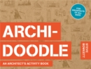 Archi-Doodle : An Architect's Activity Book - Book