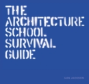 Architecture School Survival Guide, The - Book