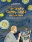 Vincent's Starry Night and Other Stories:A Children's History of : A Children's History of Art - Book