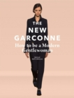 New Garconne: How to Be a Modern Gentlewoman - Book