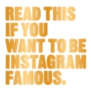 Read This if You Want to Be Instagram Famous - Book