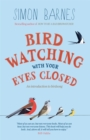 Birdwatching with Your Eyes Closed - Book