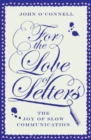 For the Love of Letters : The Joy of Slow Communication - eBook