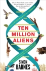 Ten Million Aliens : A journey through our strange planet - eBook