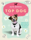 Top Dog : Everything You Need to Know to Make Your Mutt Marvellous - Book