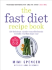 The Fast Diet Recipe Book : 150 delicious, calorie-controlled meals to make your fasting days easy - Book
