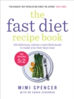 The Fast Diet Recipe Book : 150 delicious, calorie-controlled meals to make your fasting days easy - eBook