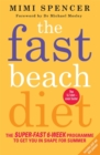 The Fast Beach Diet : The Super-Fast 6-Week Programme to Get You in Shape for Summer - Book