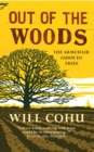 Out of the Woods : The armchair guide to trees - Book