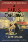 A Paris Christmas : An Improbable Tale of Good Food and True Love - Book