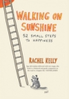 Walking on Sunshine : 52 small steps to happiness - eBook